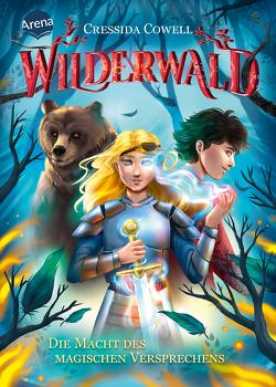 Wilderwald (4). Die Macht des magischen Versprechens von Cowell,  Cressida, Dürr,  Karlheinz, Vath,  Clara