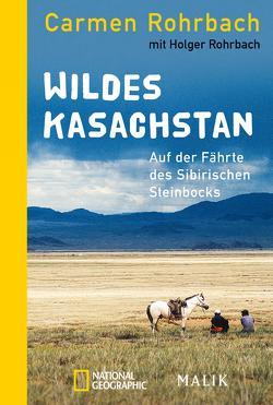 Wildes Kasachstan von Rohrbach,  Carmen, Rohrbach,  Holger
