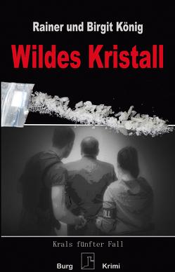 Wildes Kristall von König,  Birgit, König,  Rainer