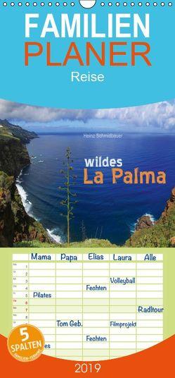 wildes La Palma – Familienplaner hoch (Wandkalender 2019 , 21 cm x 45 cm, hoch) von Schmidbauer,  Heinz