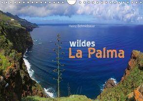wildes La Palma (Wandkalender 2018 DIN A4 quer) von Schmidbauer,  Heinz