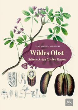 Wildes Obst von Albrecht,  Hans-Joachim