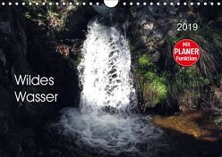 Wildes Wasser (Wandkalender 2019 DIN A4 quer) von Keller,  Angelika