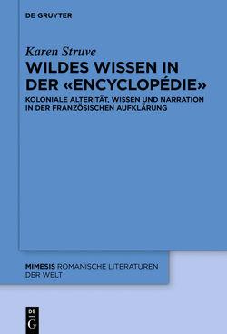 Wildes Wissen in der «Encyclopédie» von Struve,  Karen