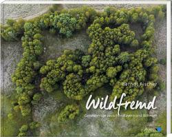Wildfremd von Fischer,  Berndt