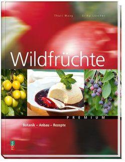 Wildfrüchte von Lüscher,  Erika, Maag,  Thuri