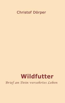 Wildfutter von Dörper,  Christof