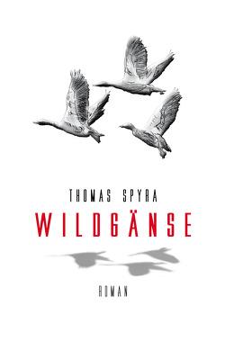 Wildgänse von Spyra,  Thomas