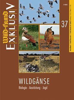 WILD UND HUND Exklusiv Nr. 37: Wildgänse von Redaktion ,  Wild und Hund