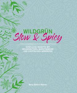 Wildgrün – Slow & Spicy von Schult,  Angela