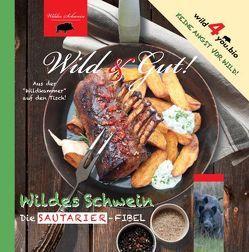 Wild&Gut! Wildes Schwein von Wanner,  Ralph, Weeber,  Nadja