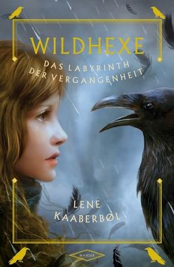Wildhexe – Das Labyrinth der Vergangenheit von Buchinger,  Friederike, Kaaberbøl,  Lene