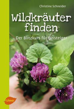 Wildkräuter finden! von Schneider,  Christine