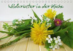 Wildkräuter in der Küche (Tischkalender 2019 DIN A5 quer) von Rau,  Heike