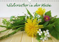 Wildkräuter in der Küche (Wandkalender 2019 DIN A4 quer) von Rau,  Heike