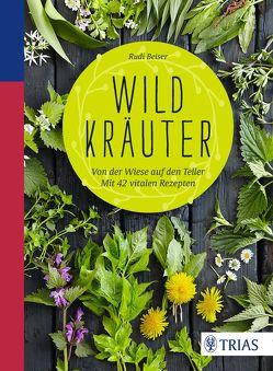 Wildkräuter von Beiser,  Rudi