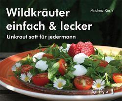 Wildkräuter einfach & lecker von Kurtz,  Andrea