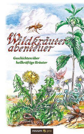 Wildkräuterabenteuer von Wagner,  Monika
