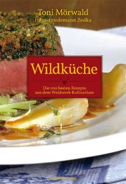 Wildküche von Mörwald,  Toni