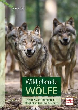 Wildlebende Wölfe von Faß,  Frank