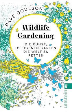 Wildlife Gardening von Goulson,  Dave, Hoff,  Nils, Ranke,  Elsbeth
