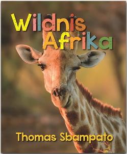 Wildnis Afrika von Sbampato,  Thomas