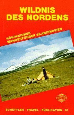 Wildnis des Nordens, Wanderführer Skandinavien von Höh,  Rainer, Weidner,  Wolf-Dieter
