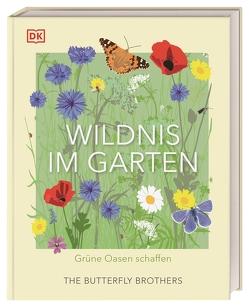 Wildnis im Garten von Ashton,  Jim und Joel, Ferstl,  Reinhard