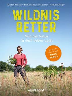 Wildnisretter von Bohde,  Sven, Böttcher,  Kirsten, Janzen,  Silvia, Rößiger,  Monika