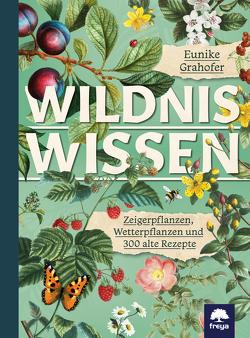 Wildniswissen von Grahofer,  Eunike