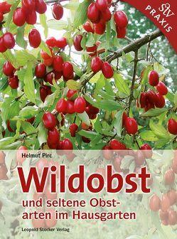 Wildobst und seltene Obstarten im Hausgarten von Pirc,  Helmut