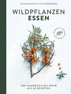 Wildpflanzen essen von Bontje,  Leoniek, Krabbe,  Wiebke, Noordermeer,  Yvet, Thewes,  Bella