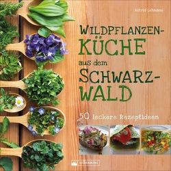 Wildpflanzenküche aus dem Schwarzwald von Lehmann,  Astrid