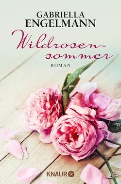 Wildrosensommer von Engelmann,  Gabriella