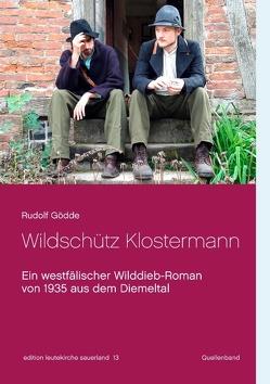 Wildschütz Klostermann von Gödde,  Rudolf