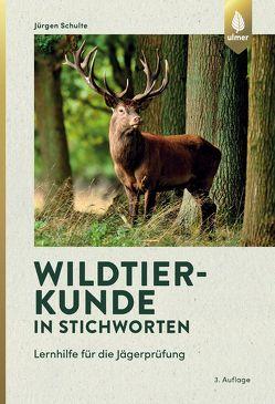 Wildtierkunde in Stichworten von Schulte,  Jürgen