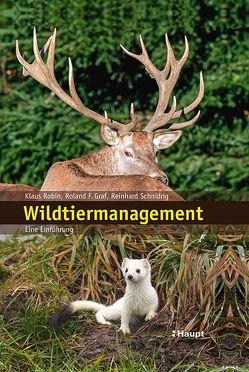 Wildtiermanagement von Graf,  Roland, Robin,  Klaus, Schnidrig-Petrig,  Reinhard