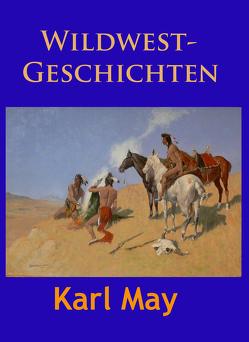 Wildwest-Geschichten von May,  Karl