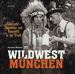 Wildwest München von Wilhelm,  Hermann