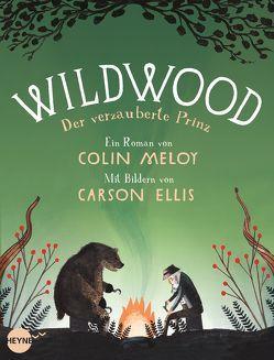 Wildwood 3: Der verzauberte Prinz von Ellis,  Carson, Finke,  Astrid, Meloy,  Colin