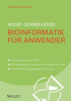 Wiley-Schnellkurs Bioinformatik für Anwender von Wünschiers,  Röbbe