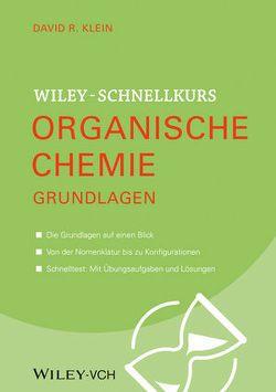 Wiley Schnellkurs Organische Chemie Grundlagen von Blasche,  Tina, Klein,  David R.