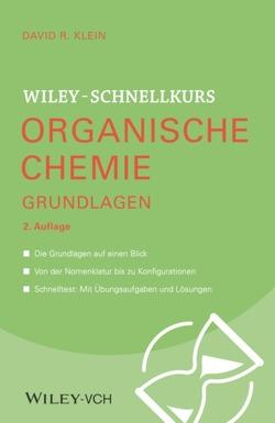 Wiley-Schnellkurs Organische Chemie I Grundlagen von Klein,  David R.
