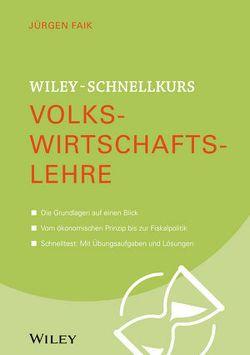 Wiley-Schnellkurs Volkswirtschaftslehre von Faik,  Jürgen