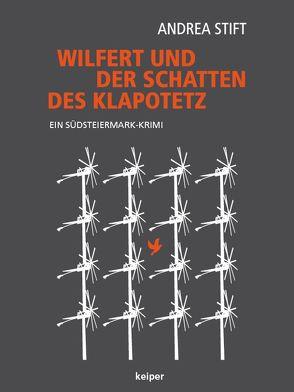 Wilfert und der Schatten des Klapotetz von Stift,  Andrea
