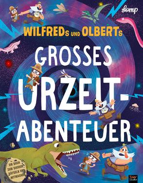 Wilfreds und Olberts großes Urzeitabenteuer von Hofmann,  E.M., Lomp,  Stephan