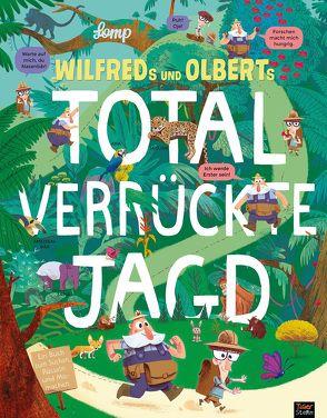 Wilfreds und Olberts total verrückte Jagd von Lomp,  Stephan, Pfeiffer,  Christina