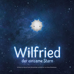 Wilfried der einsame Stern von Hasewend,  Matthias, Riebenbauer,  Hanna, Wiechenthaler,  Werner David