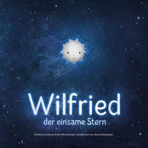 Wilfried, der einsame Stern von Hasewend,  Matthias, Riebenbauer,  Hanna, Wiechenthaler,  Werner David