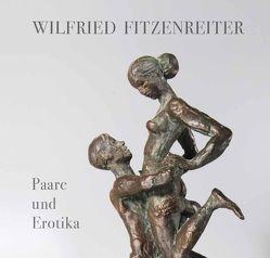 Wilfried Fitzenreiter. Paare und Erotika